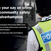 Have your say on crime & community safety in Wolverhampton